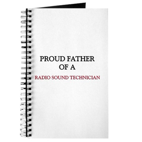 Proud Father Of A RADIO SOUND TECHNICIAN Journal