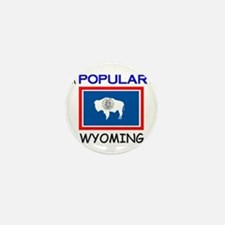 I'm Popular In WYOMING Mini Button (10 pack)