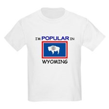 I'm Popular In WYOMING T-Shirt