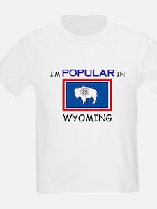 I'm Popular In WYOMING T-Shirt