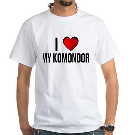 I LOVE MY KOMONDOR White T-Shirt