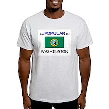 I'm Popular In WASHINGTON T-Shirt