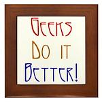 Geeks do it Better Framed Tile