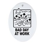 Bad Day at Work Oval Ornament