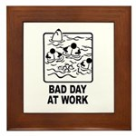 Bad Day at Work Framed Tile