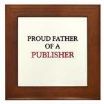 Proud Father Of A PUBLISHER Framed Tile