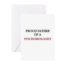 Proud Father Of A PSYCHOBIOLOGIST Greeting Cards (