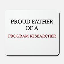 Proud Father Of A PROGRAM RESEARCHER Mousepad