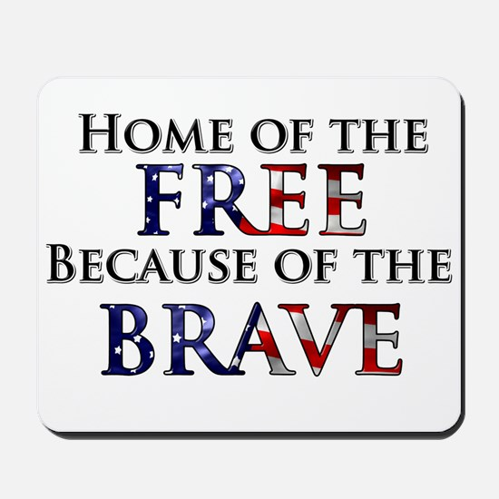Home of the Free Because of t Mousepad