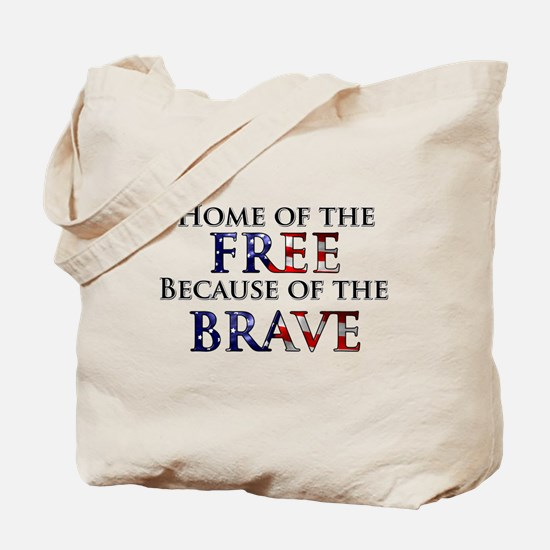 Home of the Free Because of t Tote Bag