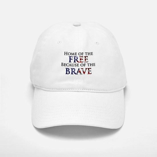Home of the Free Because of t Baseball Baseball Cap