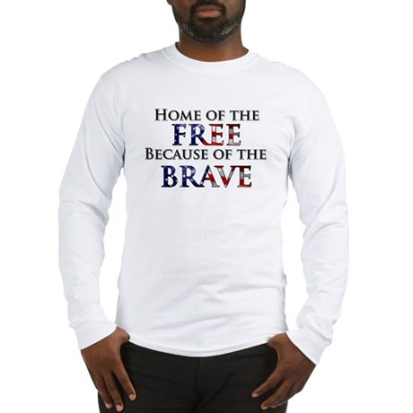 Home of the Free Because of t Long Sleeve T-Shirt