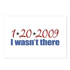 1-20-2009 I wasn't there Postcards (Package of 8)