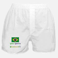 Who Wants Brazilian? Boxer Shorts