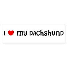 I LOVE MY DACHSHUND Bumper Bumper Sticker