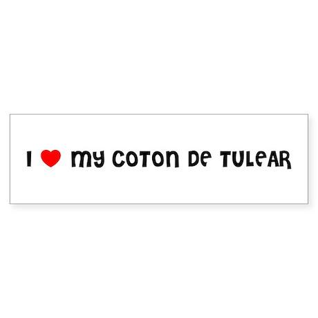 I LOVE MY COTON DE TULEAR Bumper Sticker
