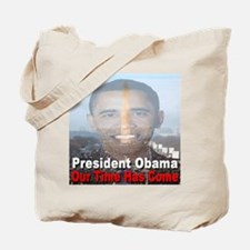 President Obama/Our Time Has Come Tote Bag