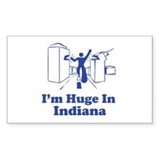 I'm Huge in Indiana Rectangle Decal