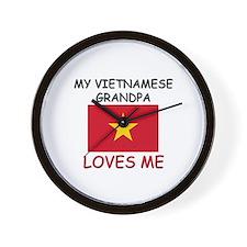 My Vietnamese Grandpa Loves Me Wall Clock