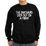 Funny Dinosaur saying Sweatshirt (dark)