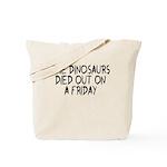 Funny Dinosaur saying Tote Bag