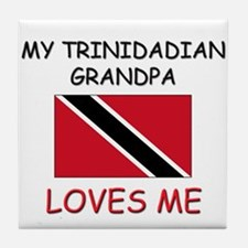 My Trinidadian Grandpa Loves Me Tile Coaster
