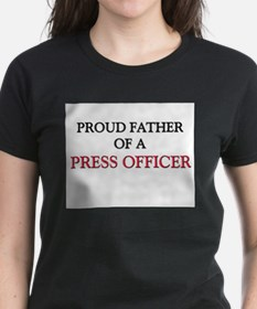 Proud Father Of A PRESS OFFICER Tee