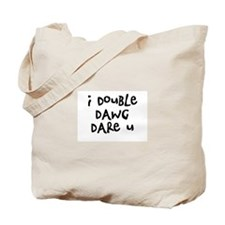 i double dawg dare u Tote Bag