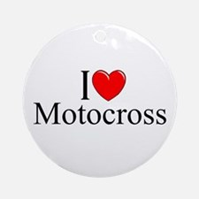"""I Love (Heart) Motocross"" Ornament (Round)"