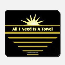 Need Towel - Mousepad