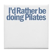 I'd Rather be doing Pilates Tile Coaster