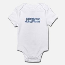 I'd Rather be doing Pilates Infant Bodysuit