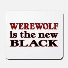 Werewolf is the New Black Mousepad