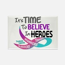 Time To Believe THYROID CANCER Rectangle Magnet