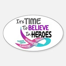 Time To Believe THYROID CANCER Oval Decal
