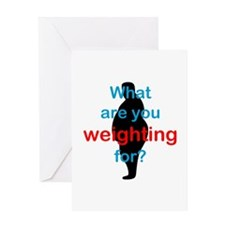 What Are You Weighting For Greeting Card