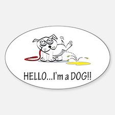 Hello..I'm A Dog! Oval Decal