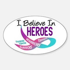 I Believe In Heroes THYROID CANCER Oval Decal