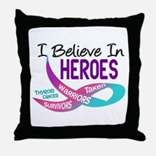 I Believe In Heroes THYROID CANCER Throw Pillow