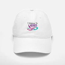 I Believe In Heroes THYROID CANCER Baseball Baseball Cap