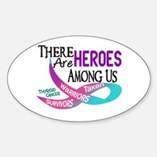 Heroes Among Us THYROID CANCER Oval Decal
