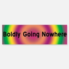 BOLDLY GOING NOWHERE Bumper Bumper Bumper Sticker