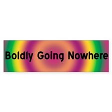 BOLDLY GOING NOWHERE Bumper Bumper Sticker