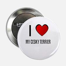 I LOVE MY CESKY TERRIER Button