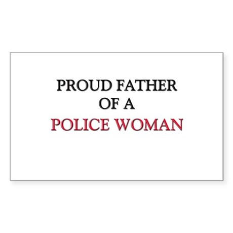 Proud Father Of A POLICE WOMAN Rectangle Sticker