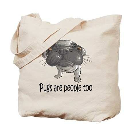 Pugs Are People Too Tote Bag