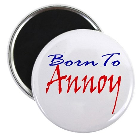 "Born To Annoy 2.25"" Magnet (10 pack)"