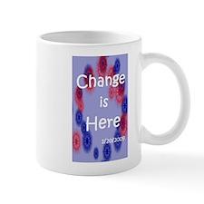 Change is Here Mug