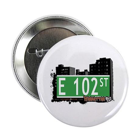 """E 102 STREET, MANHATTAN, NYC 2.25"""" Button (10 pack"""