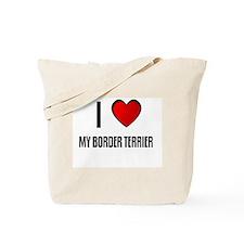 I LOVE MY BORDER TERRIER Tote Bag